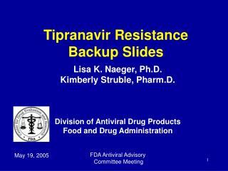 Tipranavir Resistance Backup Slides