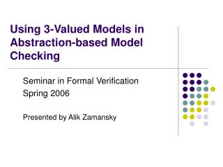 Using 3-Valued Models in Abstraction-based Model Checking