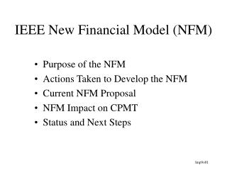 IEEE New Financial Model (NFM)