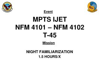 MPTS IJET NFM 4101 – NFM 4102 T-45