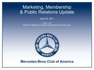 April 28, 2011 Lisa A. Juhl Director of Marketing | Membership Committee Chair