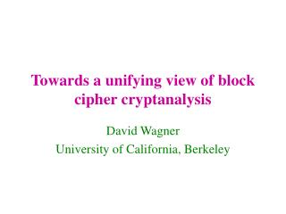 Towards a unifying view of block cipher cryptanalysis