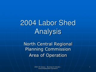 2004 Labor Shed Analysis