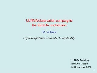 ULTIMA observation campaigns: the SEGMA contribution M. Vellante