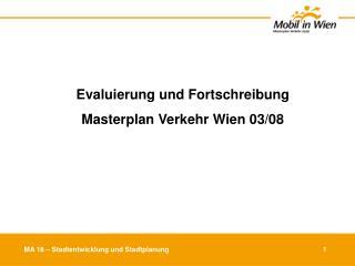 Evaluierung und Fortschreibung  Masterplan Verkehr Wien 03/08