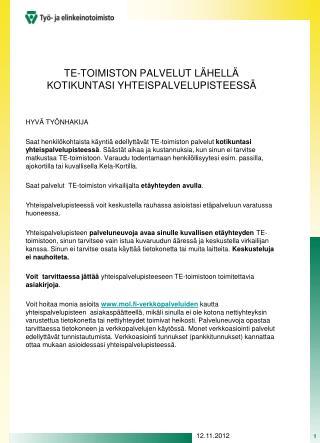 TE-TOIMISTON PALVELUT LÄHELLÄ KOTIKUNTASI YHTEISPALVELUPISTEESSÄ