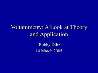 Voltammetry: A Look at Theory and Application