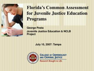 Florida s Common Assessment for Juvenile Justice Education Programs