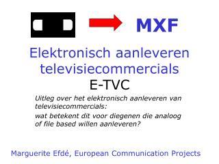 Elektronisch aanleveren televisiecommercials E-TVC