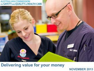 Delivering value for your money NOVEMBER 2013