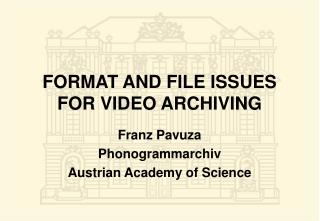 FORMAT AND FILE ISSUES FOR VIDEO ARCHIVING