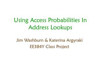 Using Access Probabilities In Address Lookups