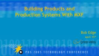 Building Products and  Production Systems With MXF