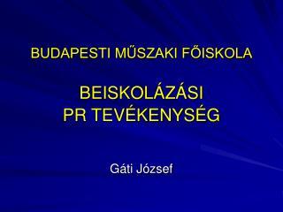 BUDAPESTI MŰSZAKI FŐISKOLA BEISKOLÁZÁSI PR TEVÉKENYSÉG