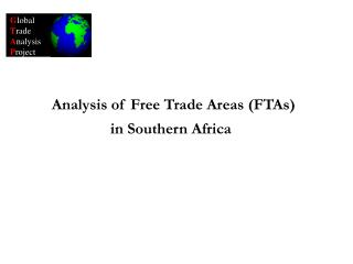 Analysis of Free Trade Areas FTAs in Southern Africa
