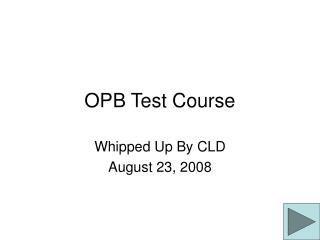 OPB Test Course