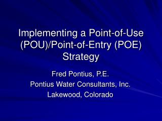 Implementing a Point-of-Use (POU)/Point-of-Entry (POE) Strategy