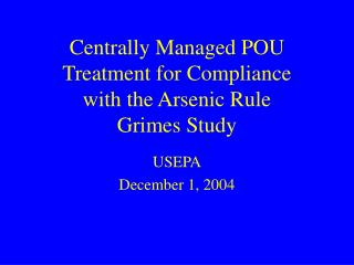 Centrally Managed POU Treatment for Compliance with the Arsenic Rule Grimes Study