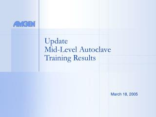 Update  Mid-Level Autoclave  Training Results