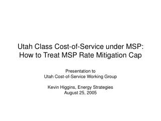 Utah Class Cost-of-Service under MSP: How to Treat MSP Rate Mitigation Cap