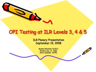 OPI Testing at ILR Levels 3, 4  5