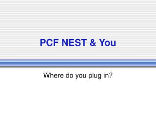 PCF NEST & You