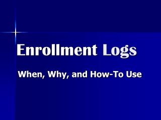Enrollment  Logs