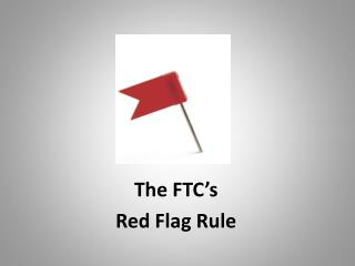 The FTC s Red Flag Rule