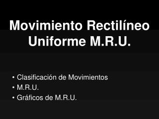 Movimiento Rectil�neo Uniforme M.R.U.