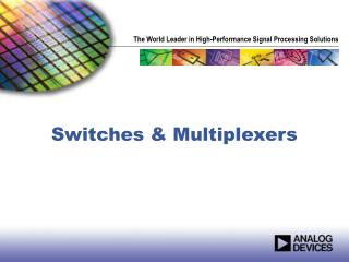 Switches & Multiplexers