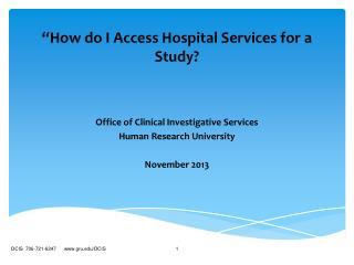 �How do I Access Hospital Services for a Study?
