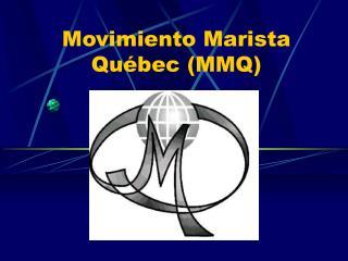 Movimiento Marista Québec (MMQ)