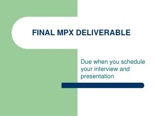 FINAL MPX DELIVERABLE
