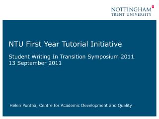 NTU First Year Tutorial Initiative Student Writing In Transition Symposium 2011  13 September 2011