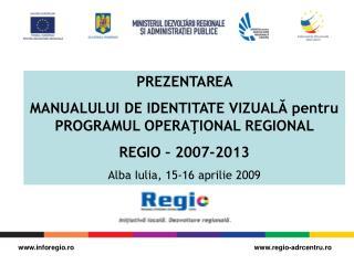 PREZENTAREA  MANUALULUI DE IDENTITATE VIZUALĂ pentru PROGRAMUL OPERAŢIONAL REGIONAL