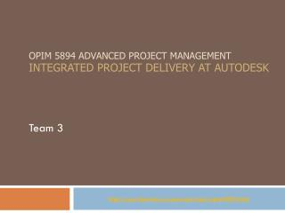 OPIM 5894 Advanced Project management Integrated Project Delivery at AUTODESK