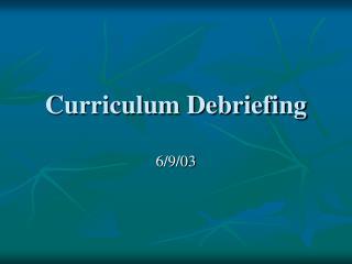 Curriculum Debriefing