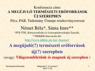 Német Béla*, Sánta Imre** *PTE TTK, Környezetfizika és Lézerspektroszkópia Tanszék,
