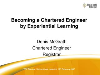 Becoming a Chartered Engineer by Experiential Learning