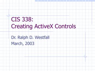 CIS 338:  Creating ActiveX Controls