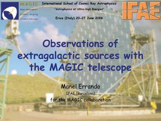 Observations of extragalactic sources with the MAGIC telescope