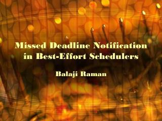 Missed Deadline Notification in Best-Effort Schedulers