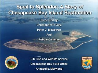 Spoil to Splendor: A Story of Chesapeake Bay Island Restoration