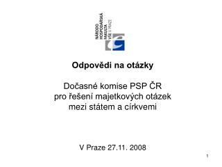 Odpovědi na otázky Dočasné komise PSP ČR  pro řešení majetkových otázek  mezi státem a církvemi
