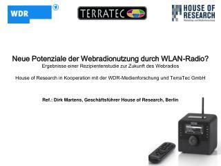 Ref.: Dirk Martens, Geschäftsführer House of Research, Berlin