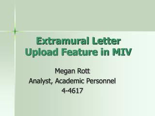 Extramural Letter Upload Feature in MIV