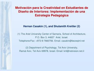 Hernan Casakin (1), and Shulamith Kreitler (2)