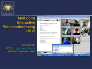 Multipoint Interactive Videoconferencing (MIV)