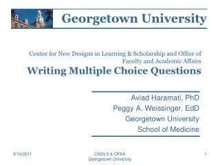 Aviad Haramati, PhD Peggy A. Weissinger, EdD Georgetown University  School of Medicine