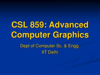 CSL 859: Advanced Computer Graphics